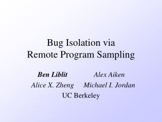 Bug Isolation via Remote Program Sampling