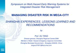 MANAGING DISASTER RISK IN MEGA-CITY SHANGHAI EXPERIENCES, LESSONS LEARNED AND RECOMMENDATIONS