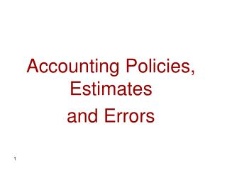 Accounting Policies, Estimates and Errors