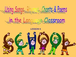 Using Songs, Rhymes, Chants & Poems