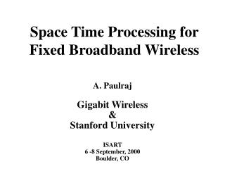 Space Time Processing for Fixed Broadband Wireless