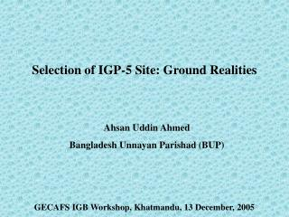 Selection of IGP-5 Site: Ground Realities
