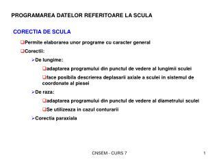 PROGRAMAREA DATELOR REFERITOARE LA SCULA