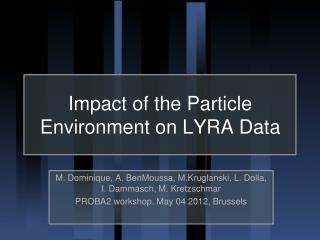 Impact of the Particle Environment on LYRA Data
