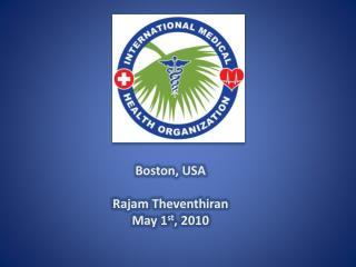 Boston, USA Rajam Theventhiran May 1 st , 2010