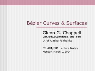 B é zier Curves & Surfaces