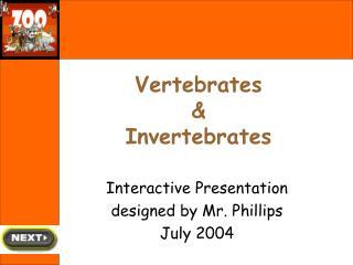 Vertebrates   Invertebrates