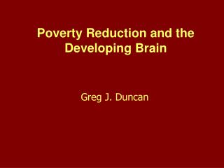 Poverty Reduction and the Developing Brain