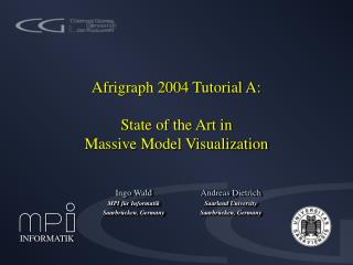 Afrigraph 2004 Tutorial A: State of the Art in Massive Model Visualization