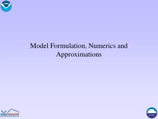 Model Formulation, Numerics and Approximations