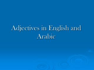 Adjectives in English and Arabic
