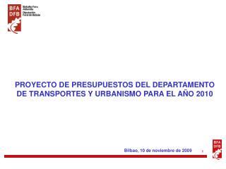 PROYECTO DE PRESUPUESTOS DEL DEPARTAMENTO DE TRANSPORTES Y URBANISMO PARA EL AÑO 2010