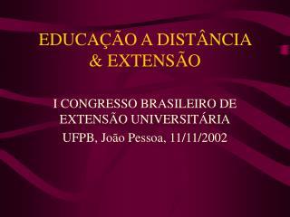 EDUCAÇÃO A DISTÂNCIA  & EXTENSÃO