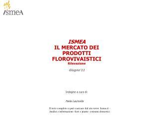 ISMEA IL MERCATO DEI PRODOTTI FLOROVIVAISTICI Rilevazione  Giugno'11