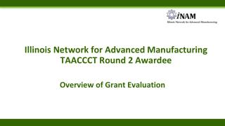 Illinois Network for Advanced Manufacturing TAACCCT  Round 2 Awardee