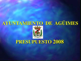 AYUNTAMIENTO  DE  AGÜIMES        PRESUPUESTO  2008