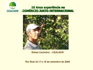 10 Anos experiência no  COMÉRCIO JUSTO INTERNACIONAL