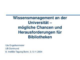 Wissensmanagement an der Universität –  mögliche Chancen und Herausforderungen für Bibliotheken