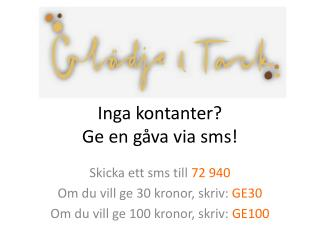 Inga  kontanter ?  Ge  en  gåva  via  sms !