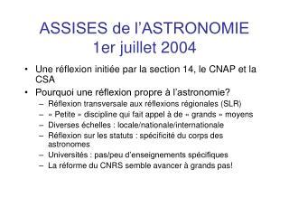 ASSISES de l'ASTRONOMIE 1er juillet 2004