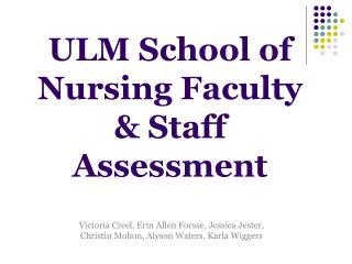 ULM School of Nursing Faculty  Staff Assessment