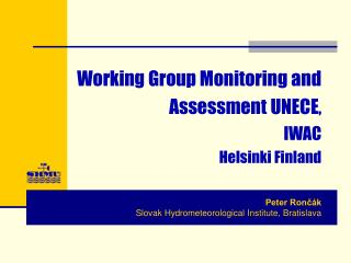 Working Group Monitoring and Assessment UNECE ,  IWAC Helsinki Finland
