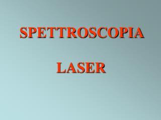 SPETTROSCOPIA LASER