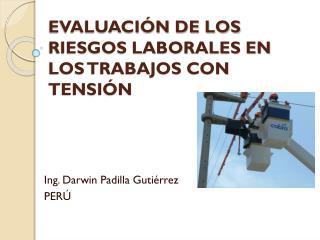 EVALUACIÓN DE LOS RIESGOS LABORALES EN LOS TRABAJOS CON TENSIÓN