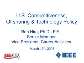 U.S. Competitiveness, Offshoring & Technology Policy
