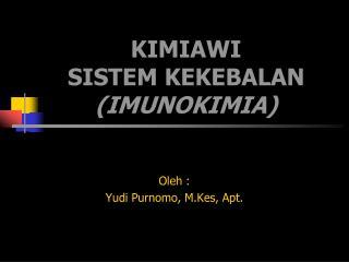 KIMIAWI  SISTEM KEKEBALAN (IMUNOKIMIA)