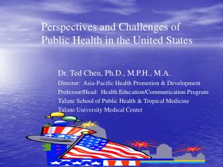 Perspectives and Challenges of Public Health in the United States