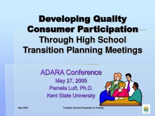 Developing Quality Consumer Participation  Through High School Transition Planning Meetings