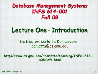 Database Management Systems INFS 614-001 Fall 08