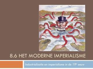 8.6 Het moderne imperialisme