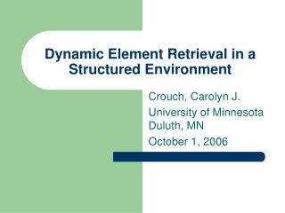 Dynamic Element Retrieval in a Structured Environment