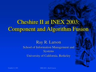 Cheshire II at INEX 2003: Component and Algorithm Fusion