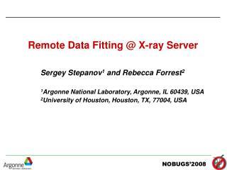 Sergey Stepanov1 and Rebecca Forrest2  1Argonne National Laboratory, Argonne, IL 60439, USA 2University of Houston, Hous
