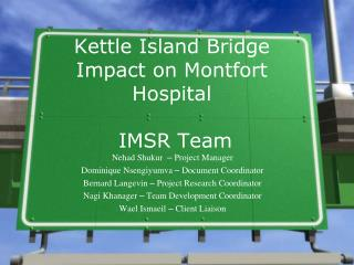 Kettle Island Bridge Impact on Montfort Hospital  IMSR Team