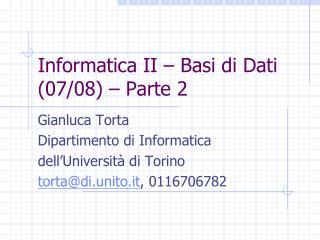 Informatica II � Basi di Dati (07/08) � Parte 2