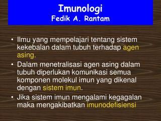 Imunologi Fedik A. Rantam