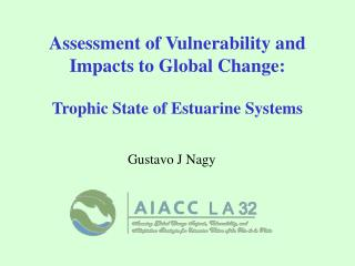 Assessment of Vulnerability and Impacts to Global Change: Trophic State of Estuarine Systems