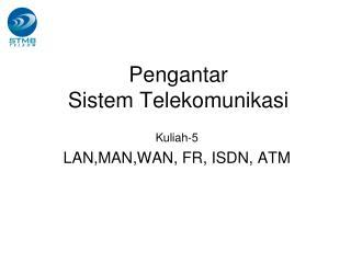 Pengantar  Sistem Telekomunikasi