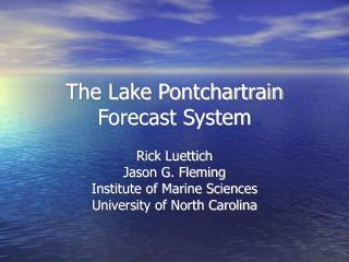The Lake Pontchartrain Forecast System