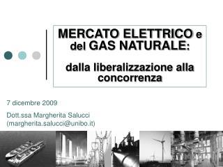 MERCATO ELETTRICO  e del  GAS NATURALE : dalla liberalizzazione alla concorrenza