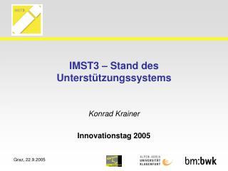 IMST3 – Stand des Unterstützungssystems