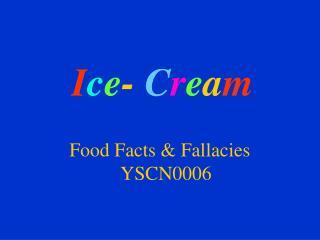 Ice- Cream