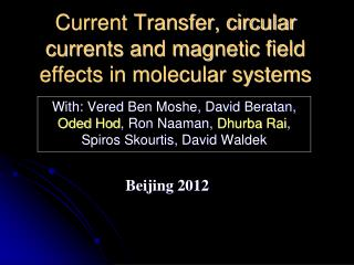 Current Transfer, circular currents and magnetic field effects in molecular systems