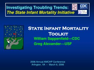 Investigating Troubling Trends:  The State Infant Mortality Initiative