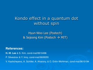 Kondo effect in a quantum dot  without spin