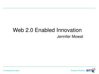 Web 2.0 Enabled Innovation Jennifer Mowat